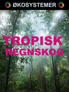 Tropisk regnskog (ebok) av Edward Alan Kurtz