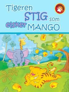 Tigeren Stig som elsker mango (ebok) av Ukjen