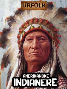 De amerikanske indianerne (ebok) av Victoria