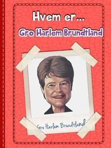 Gro Harlem Brundtland (ebok) av Anniken Schiø
