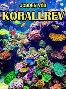 Korallrev (ebok) av Edward Alan Kurtz