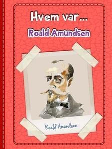 Roald Amundsen (ebok) av Anniken Schiøll