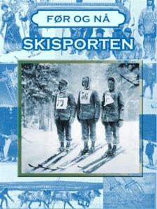 Skisportens historie (ebok) av Anniken Schiøl