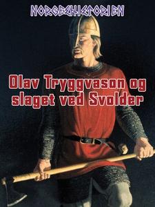 Olav Tryggvason og slaget ved Svolder (ebok)
