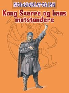 Kong Sverre og hans moststandere (ebok) av Ki