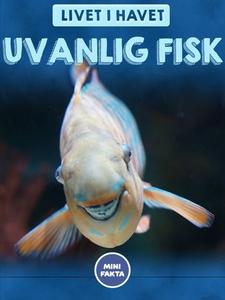 Uvanlig fisk (ebok) av Finn Jørgen Solberg