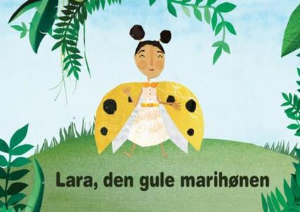 Lara, den gule marihønen (ebok) av Catherine