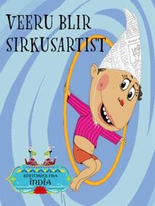 Veeru blir sirkusartist (ebok) av Richa Ingle