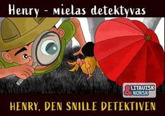Henry, den snille detektiven Litauisk-norsk