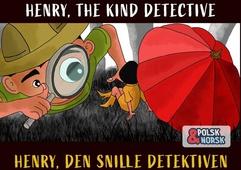 Henry, den snille detektiven Polsk-norsk