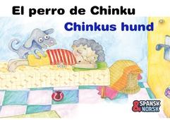 Chinkus hund = El perro de Chinku