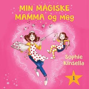 Min magiske mamma og meg (lydbok) av Sophie K