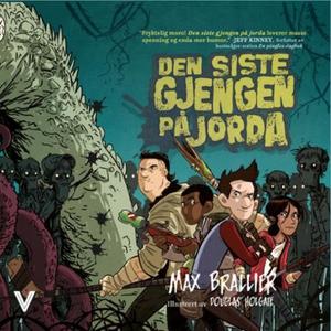 Den siste gjengen på jorda (lydbok) av Max Br