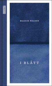 I blått (ebok) av Maggie Nelson