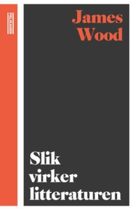 Slik virker litteraturen (ebok) av James Wood