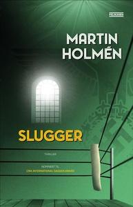 Slugger (ebok) av Martin Holmén