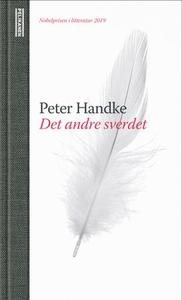 Det andre sverdet (ebok) av Peter Handke