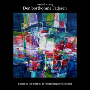 Den bortkomne faderen (lydbok) av Arne Garbor