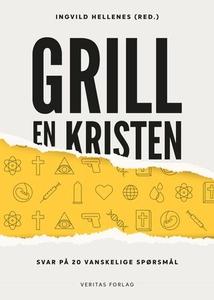 Grill en kristen (ebok) av Ingvild Hellenes r