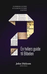 En tvilers guide til Bibelen (ebok) av John D