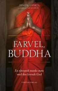 Farvel, Buddha (ebok) av Tenzin Lahkpa, Eugen