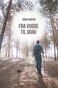 Fra vugge til grav (ebok) av Vidar Linstad