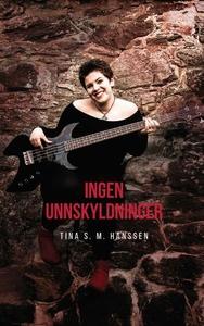 Ingen unnskyldninger (ebok) av Tina S.M. Hans