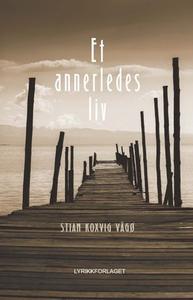Et annerledes liv (ebok) av Stian Vågø Koxvig