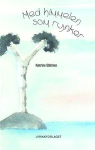 Med himmelen som rynker (ebok) av Katrine Ell