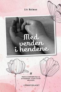 Med verden i hendene (ebok) av Liv Holmen
