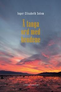 Å fanga ord med hendene (ebok) av Inger Elisa