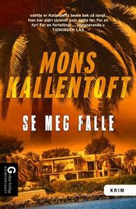 Se meg falle (ebok) av Mons Kallentoft