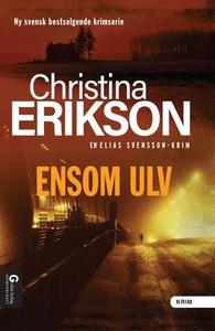 Ensom ulv (ebok) av Christina Erikson