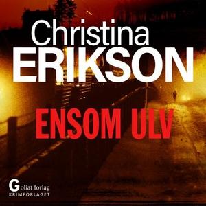 Ensom ulv (lydbok) av Christina Erikson