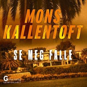 Se meg falle (lydbok) av Mons Kallentoft
