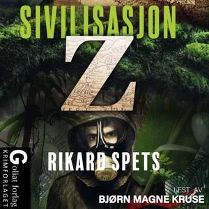 Sivilisasjon Z (lydbok) av Rikard Spets