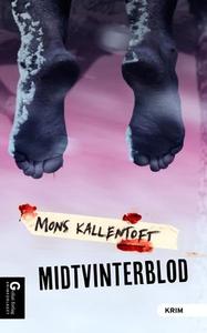 Midtvinterblod (ebok) av Mons Kallentoft