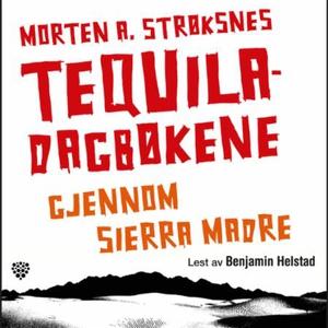 Tequiladagbøkene (lydbok) av Morten A. Strøks