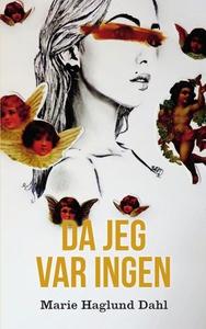 Da jeg var ingen (ebok) av Marie Haglund Dahl