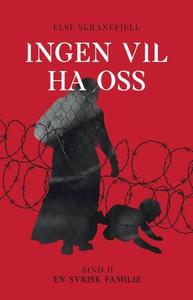 Ingen vil ha oss (ebok) av Else Skranefjell