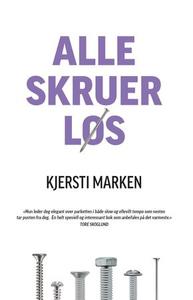 Alle skruer løs (ebok) av Kjersti Marken