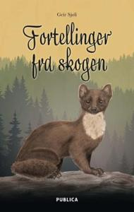 Fortellinger fra skogen (ebok) av Geir Sjøli