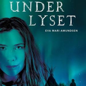Under lyset (lydbok) av Eva Marí Amundsen