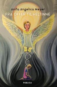 Fra offer til heltinne (ebok) av Anita Angeli