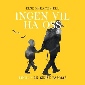 Ingen vil ha oss (lydbok) av Else Skranefjell