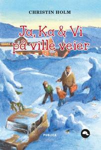 Ja, Ka & Vi på ville veier (ebok) av Christin