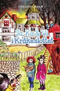Ja, Ka & Vi i kråkeslottet (ebok) av Christin