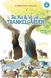 Ja, Ka & Vi på Trankelgården (ebok) av Christ