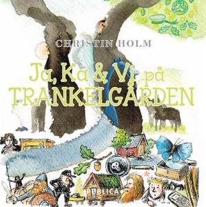 Ja, Ka & Vi på Trankelgården (lydbok) av Chri