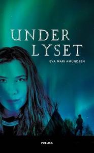 Under lyset (ebok) av Eva Marí Amundsen